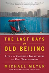 Journalist Michael Meyer has spent his adult life in China, first in a small village as a Peace Corps volunteer, the last decade in Beijing--where he has witnessed the extraordinary transformation the country has experienced in that time. For...
