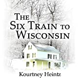 The Six Train to Wisconsin, Volume 1