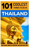 #3: Thailand Travel Guide: 101 Coolest Things to Do in Thailand (Chiang Mai, Phuket, Thai Islands, Koh Phangan, Bangkok, Southeast Asia Travel Guide)