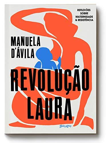 Revolução Laura: Reflexões sobre maternidade e resistência