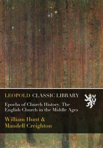 Epochs of Church History. The English Church in the Middle Ages PDF