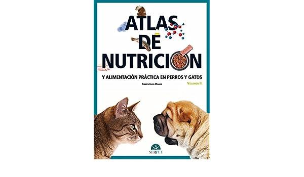 Atlas de nutrición y alimentación práctica en perros y gatos. Vol. II: Roberto Élices Mínguez: 9788492569571: Amazon.com: Books