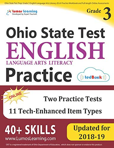 English 3 Tests - Ohio State Test Prep: Grade 3 English Language Arts Literacy (ELA) Practice Workbook and Full-length Online Assessments: OST Study Guide