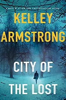 City of the Lost: A Thriller (Casey Duncan Novels) by [Armstrong, Kelley]