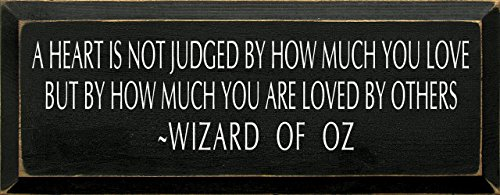 Sawdust City Wooden Sign - A Heart is Not Judged by How Much You Love. - Wizard of Oz (Old ()