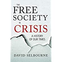The Free Society in Crisis: A History of Our Times