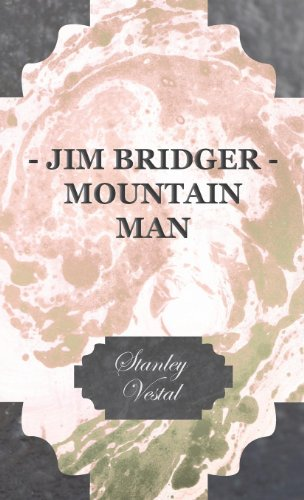 - Jim Bridger - Mountain Man