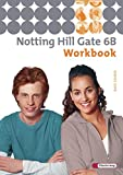 Notting Hill Gate - Ausgabe 2007: Workbook 6B