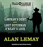 img - for Lawman's Debt and Lost Dutchman O'Riley's Luck book / textbook / text book