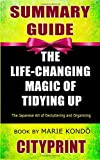 Summary Guide | The Life-Changing Magic of Tidying Up: The Japanese Art of Decluttering and Organizing | Book by Marie Kondō