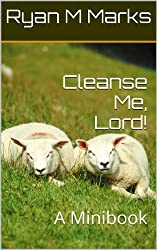 Cleanse Me, Lord!: A Minibook