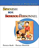 img - for By Patricia Rush - Spanish for School Personnel (2003-12-03) [Paperback] book / textbook / text book