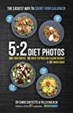 5:2 Diet Photos: 600 Food Photos, 60 Low-Calorie Recipes & 30 Snack Ideas