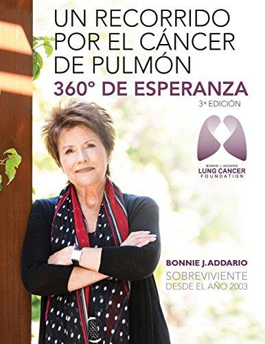 Un recorrido por el cancer de pulmon - 360 grados de esperanza (Spanish Edition) [Bonnie J Addario] (Tapa Blanda)