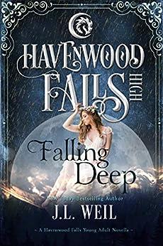 Falling Deep: (A Havenwood Falls High Novella) by [Weil, J.L., Havenwood Falls Collective]