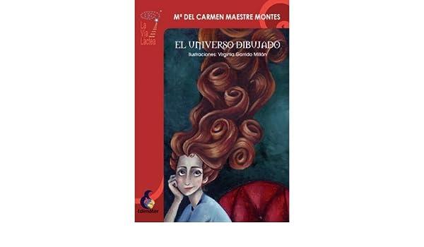 El Universo Dibujado (Spanish Edition) - Kindle edition by María del Carmen Maestre Montes, Virginia Garrido Millán, Edimater.