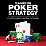 Poker Strategy: How to Get the Unfair Winning Edge in Any Tournament. The Secret Strategies of Poker MEGA Stars Revealed! (The Blokehead Success Series) |  The Blokehead