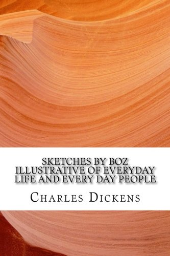 Sketches by Boz illustrative of everyday life and Every Day People pdf epub