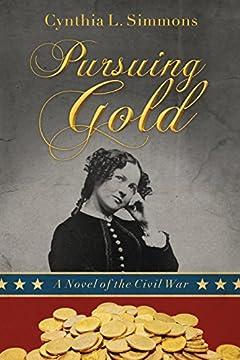 Pursuing Gold: A Novel of the Civil War