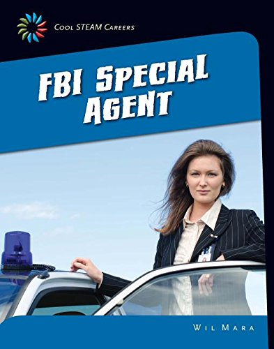 FBI Special Agent (Cool STEAM Careers: 21st Century Skills Library)