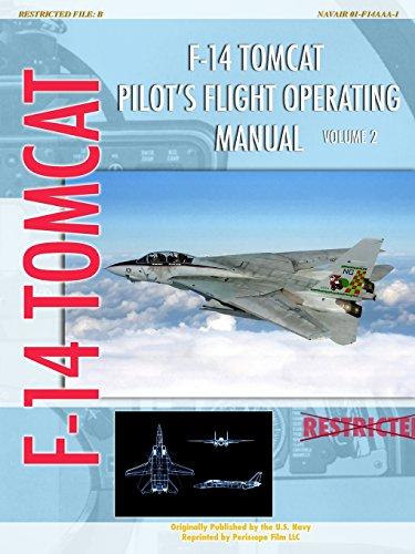 F-14 Tomcat Pilot's Flight Operating Manual Vol. (F-14 Tomcat Pilot)