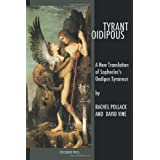 Tyrant Oidipous: A New Translation of Sophocles's Oedipus Tyrannus