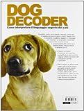 Image de Dog decoder. Come interpretare il linguaggio segreto dei cani