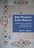 Pope Gregory S Letter-Bearers : A Study of the Men and Women Who Carried Letters for Pope Gregory the Great, Martyn, John R. C., 1443838861