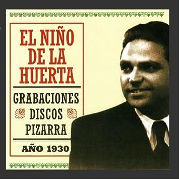 El Niño de la Huerta - Grabaciones Discos Pizarra - Amazon ...