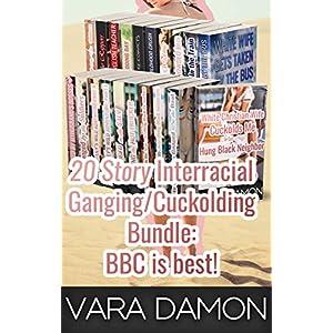 20 STORY Interracial Ganging/Cuckolding Bundle: BBC is best [M+/F, Cuck, Hotwife, Cheating, Exh, Voy, Size, Bukkake, Menage]