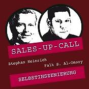 Selbstinszenierung (Sales-up-Call) | Stephan Heinrich, Falk Al-Omary