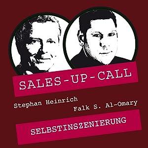 Selbstinszenierung (Sales-up-Call) Hörbuch