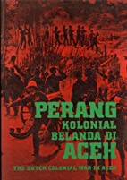 Perang Kolonial Belanda di Aceh =: The Dutch…