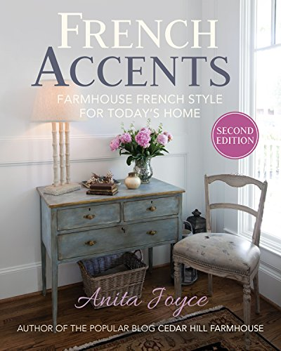 French Accents: Farmhouse French Style for Today#039s Home