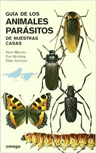 GUIA DE LOS ANIMALES PARASITOS GUIAS DEL NATURALISTA-INSECTOS Y ARACNIDOS: Amazon.es: MOURIER, WINDIG, SUNESEN: Libros