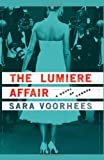 Front cover for the book The Lumiere Affair by Sara Voorhees