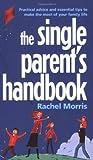Single Parents Handbook, Rachel Morris, 0273712837