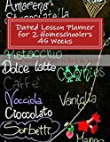 Dated Lesson Planner for 2 Homeschoolers - 45 Weeks: From August 6, 2018 to June 16, 2019
