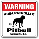 PITBULL Security Sign Area Patrolled by pet signs warning dog lover owner warn