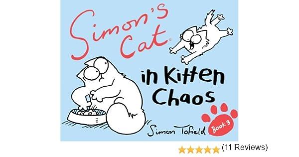 Simons Cat: In Kitten Chaos (Simons Cat 3) (English Edition) eBook: Simon Tofield: Amazon.es: Tienda Kindle