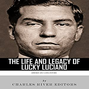 American Gangsters: The Life and Legacy of Lucky Luciano Audiobook