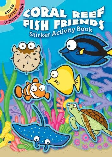 Coral Reef Fish Friends Sticker Activity Book (Dover Little Activity Books Stickers)