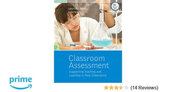 Classroom assessment supporting teaching and learning in real classroom assessment supporting teaching and learning in real classrooms 2nd edition catherine s taylor susan b nolen 9780132335546 amazon fandeluxe Images