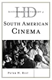 Historical Dictionary of South American Cinema, Peter H. Rist, 0810860821
