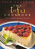quick cooking 2013 - The Tofu Cookbook: Over 150 quick and easy recipes (Text Only)