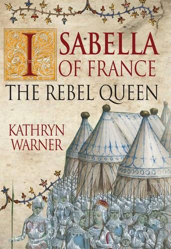 Isabella of France: The Rebel Queen -