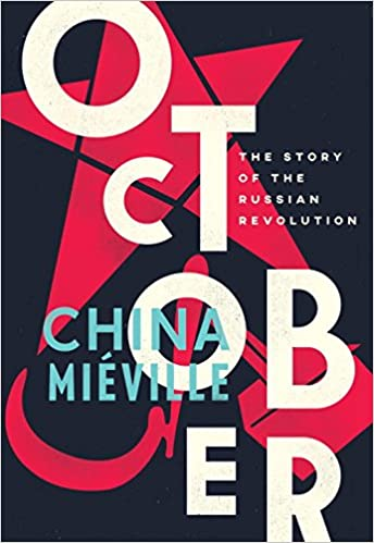 Image result for October: Story of the Russian Revolution by China Mieville