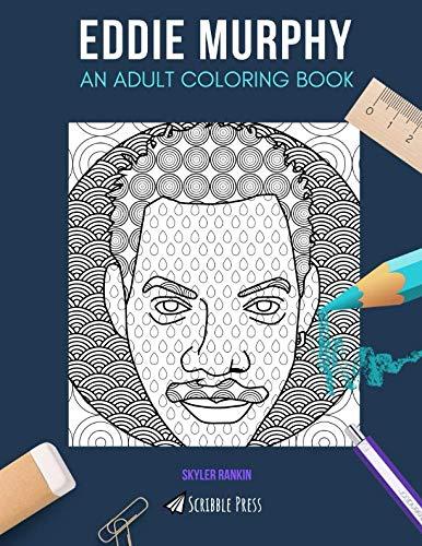 EDDIE MURPHY: AN ADULT COLORING BOOK: An Eddie Murphy Coloring Book For Adults