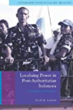 Localizing Power in Post-Authoritarian Indonesia, Vedi R. Hadiz, 0804768536