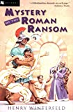 Mystery of the Roman Ransom by Henry Winterfeld front cover